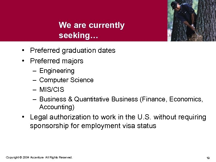 We are currently seeking… • Preferred graduation dates • Preferred majors – – Engineering