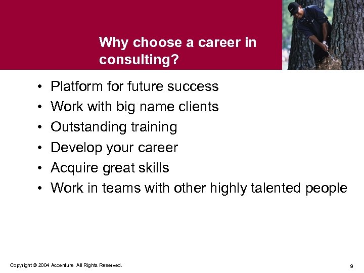 Why choose a career in consulting? • • • Platform for future success Work