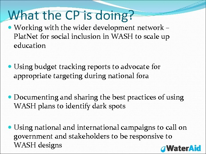 What the CP is doing? Working with the wider development network – Plat. Net