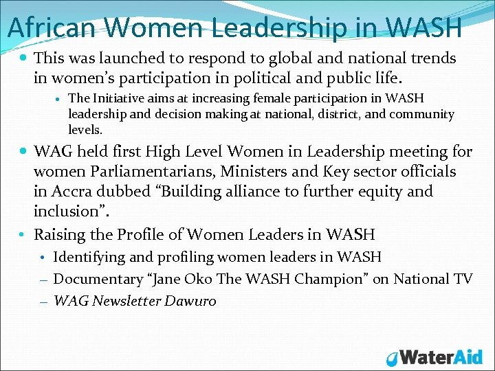 African Women Leadership in WASH This was launched to respond to global and national