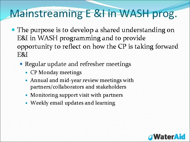 Mainstreaming E &I in WASH prog. The purpose is to develop a shared understanding