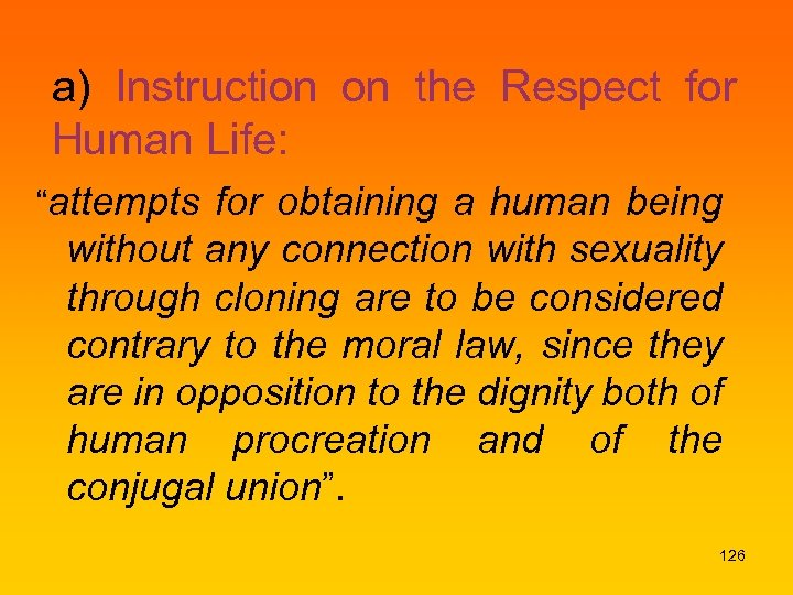 "a) Instruction on the Respect for Human Life: ""attempts for obtaining a human being"