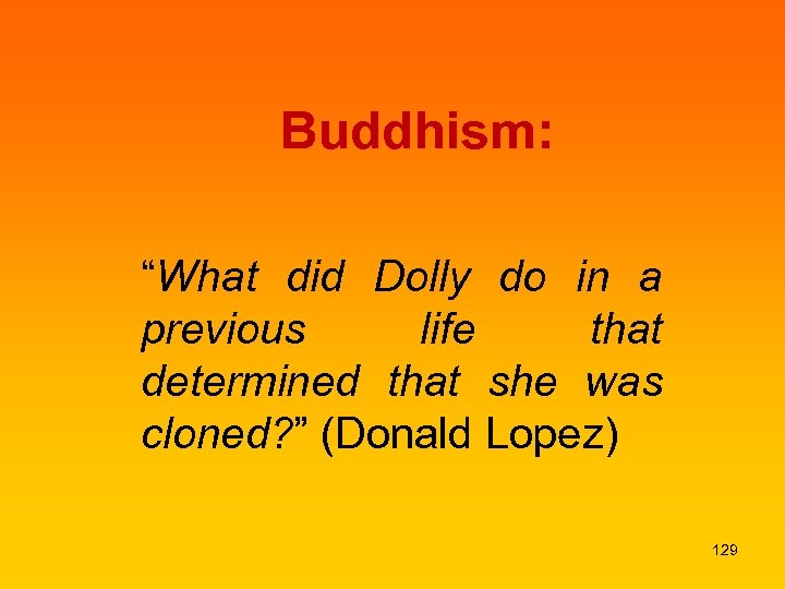"Buddhism: ""What did Dolly do in a previous life that determined that she was"