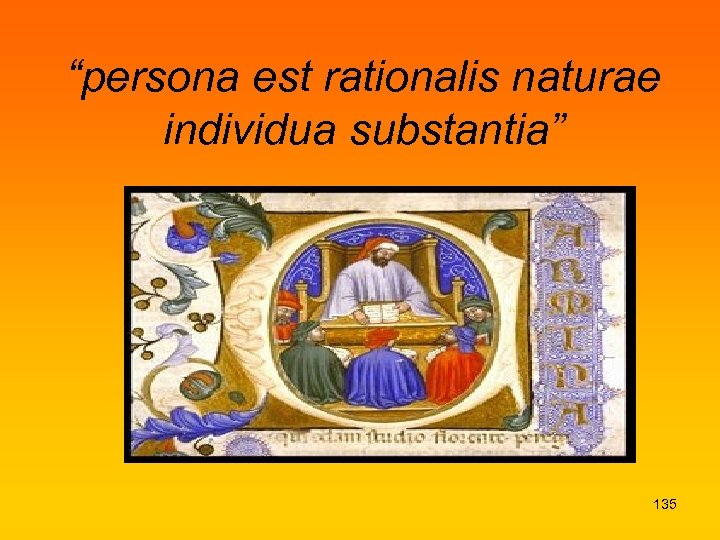 """""""persona est rationalis naturae individua substantia"""" 135"""