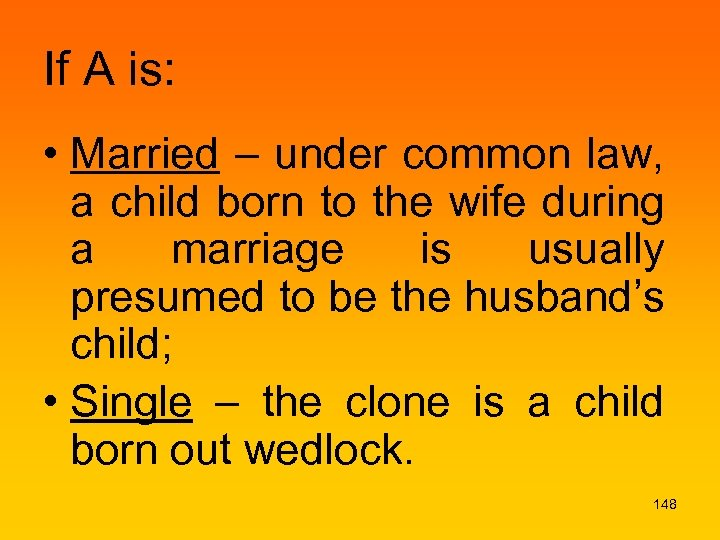 If A is: • Married – under common law, a child born to the