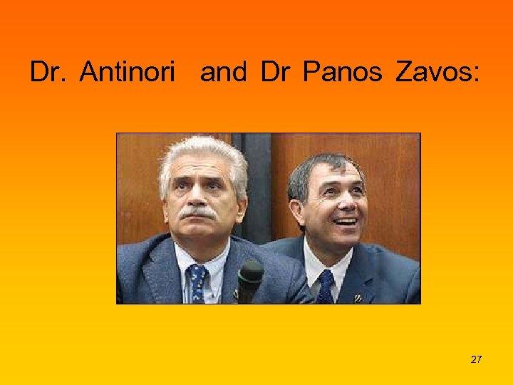 Dr. Antinori and Dr Panos Zavos: 27