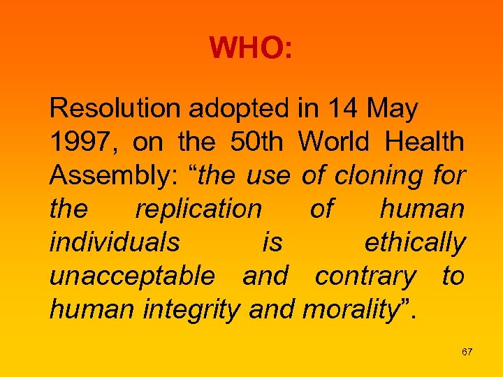 WHO: Resolution adopted in 14 May 1997, on the 50 th World Health Assembly: