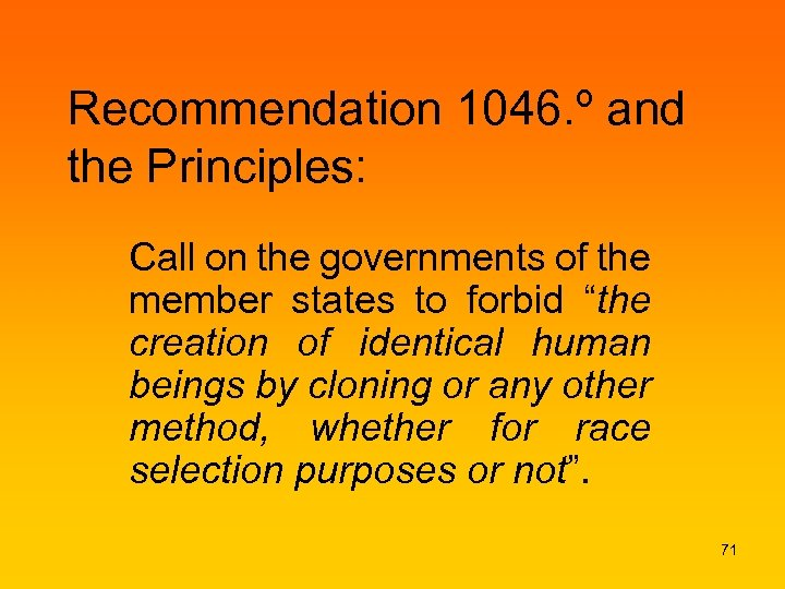 Recommendation 1046. º and the Principles: Call on the governments of the member states