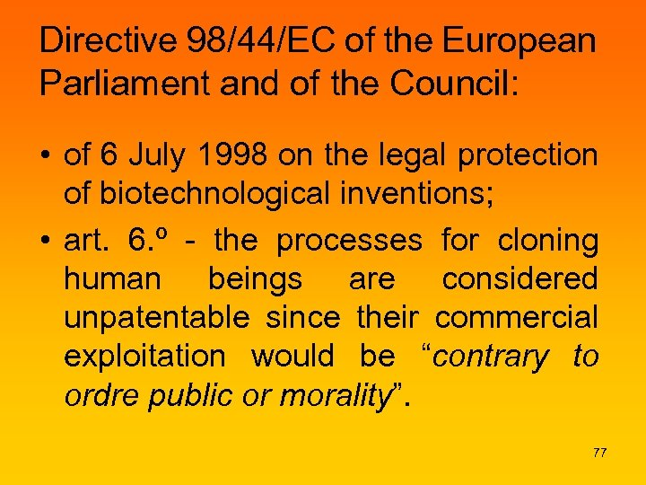 Directive 98/44/EC of the European Parliament and of the Council: • of 6 July