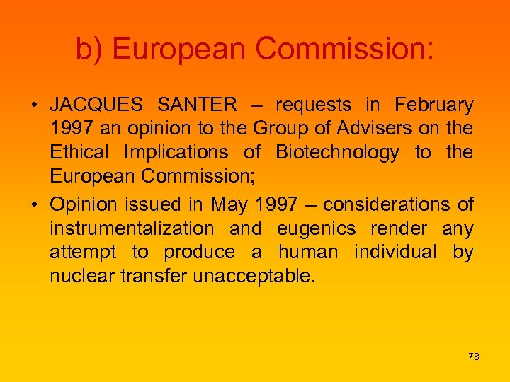 b) European Commission: • JACQUES SANTER – requests in February 1997 an opinion to