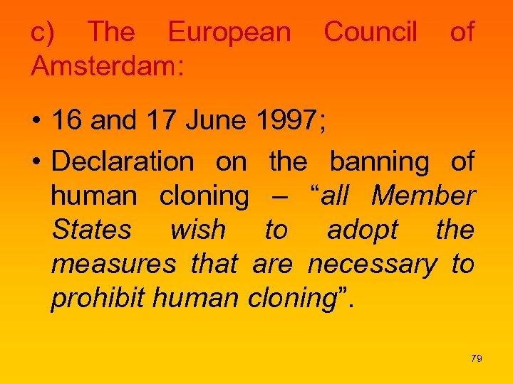 c) The European Amsterdam: Council of • 16 and 17 June 1997; • Declaration
