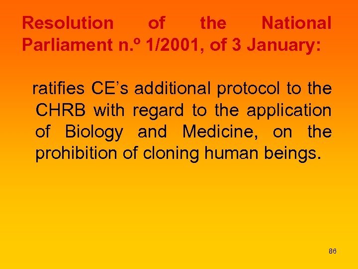 Resolution of the National Parliament n. º 1/2001, of 3 January: ratifies CE's additional