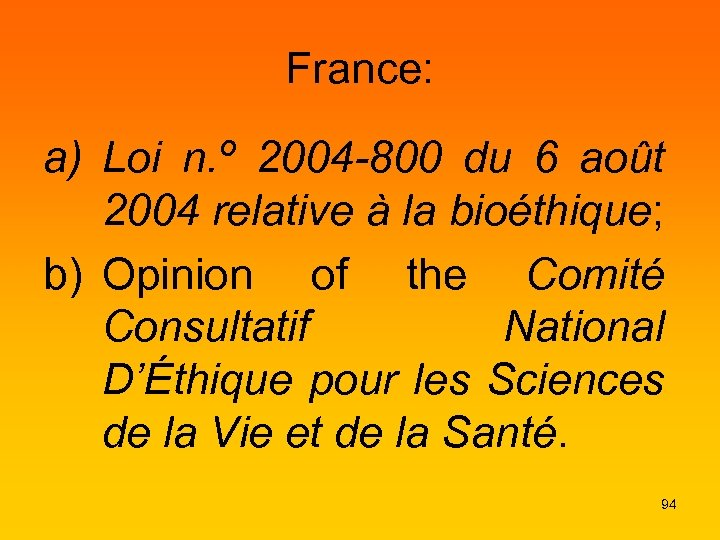 France: a) Loi n. º 2004 -800 du 6 août 2004 relative à la