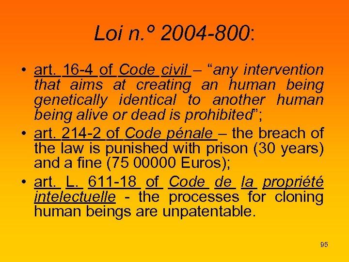 """Loi n. º 2004 -800: • art. 16 -4 of Code civil – """"any"""