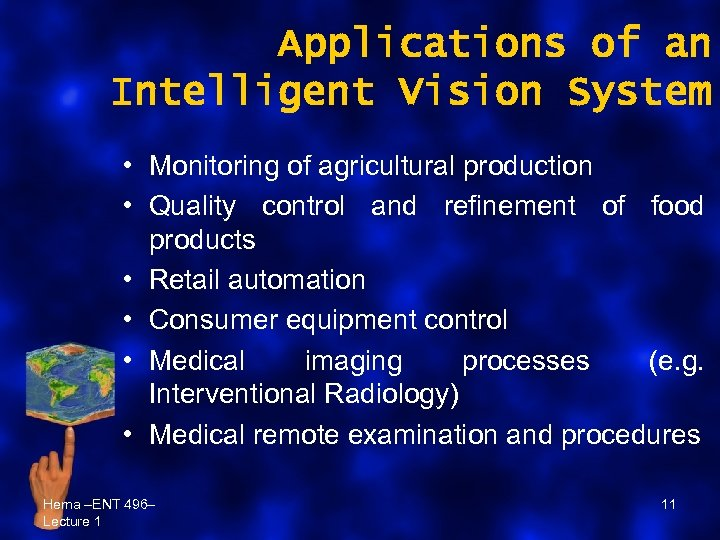 Applications of an Intelligent Vision System • Monitoring of agricultural production • Quality control