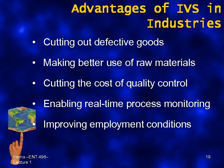 Advantages of IVS in Industries • Cutting out defective goods • Making better use