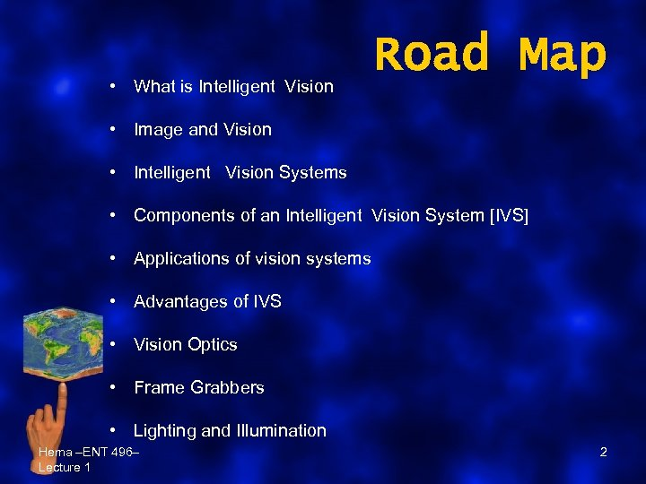 • What is Intelligent Vision Road Map • Image and Vision • Intelligent