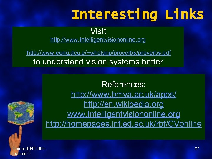 Interesting Links Visit http: //www. Intelligentvisiononline. org http: //www. eeng. dcu. e/~whelanp/proverbs. pdf to