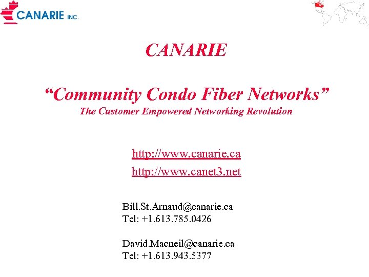 "CANARIE ""Community Condo Fiber Networks"" The Customer Empowered Networking Revolution http: //www. canarie. ca"
