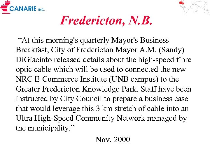 "Fredericton, N. B. ""At this morning's quarterly Mayor's Business Breakfast, City of Fredericton Mayor"