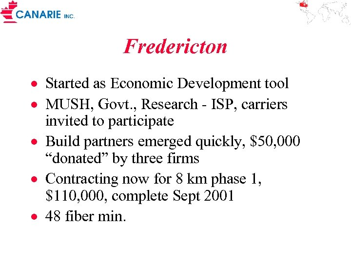 Fredericton · Started as Economic Development tool · MUSH, Govt. , Research - ISP,