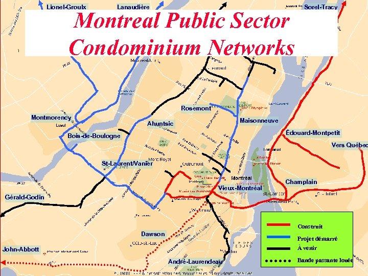 Lionel-Groulx Lanaudière Montreal Public Sector Condominium Networks Sorel-Tracy Marie-Victorin Rosemont Montmorency Maisonneuve Ahuntsic Édouard-Montpetit