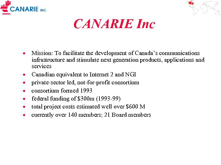 CANARIE Inc · Mission: To facilitate the development of Canada's communications infrastructure and stimulate