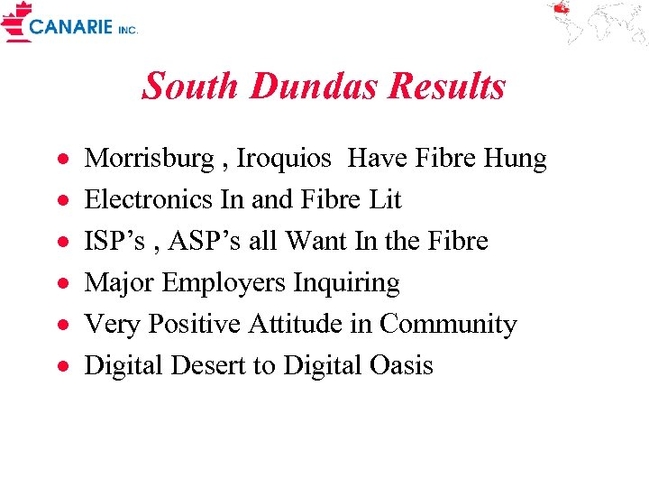 South Dundas Results · · · Morrisburg , Iroquios Have Fibre Hung Electronics In