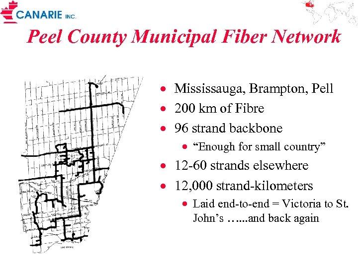Peel County Municipal Fiber Network · Mississauga, Brampton, Pell · 200 km of Fibre