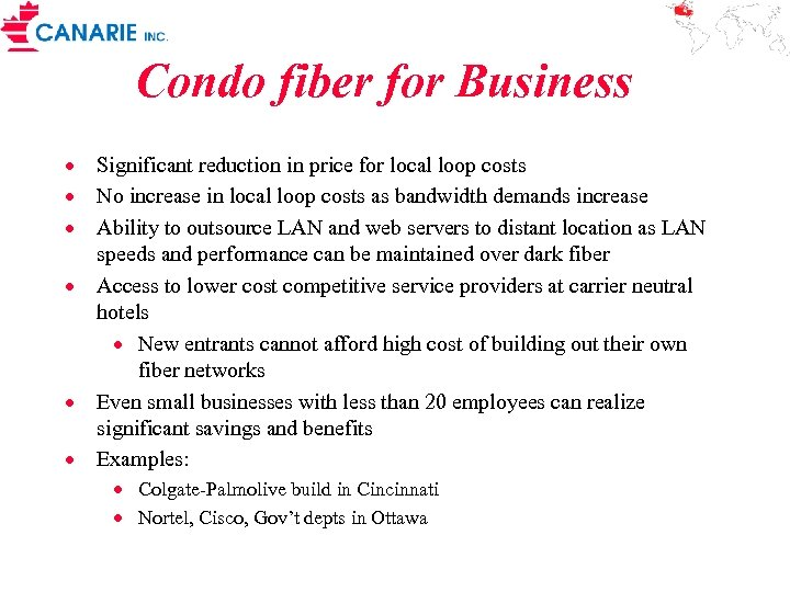 Condo fiber for Business · Significant reduction in price for local loop costs ·