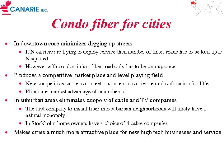 Condo fiber for cities · In downtown core minimizes digging up streets · If
