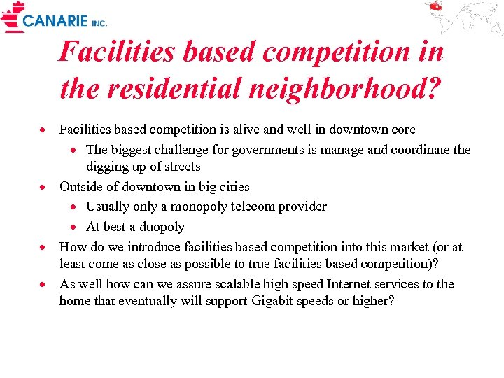 Facilities based competition in the residential neighborhood? · Facilities based competition is alive and