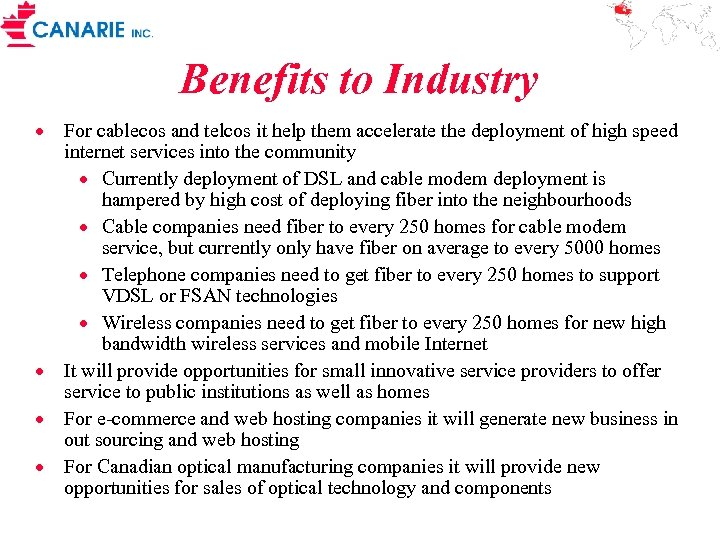 Benefits to Industry · For cablecos and telcos it help them accelerate the deployment