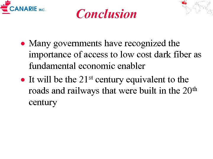 Conclusion · Many governments have recognized the importance of access to low cost dark
