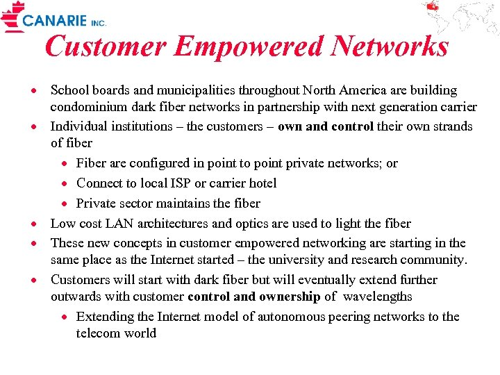 Customer Empowered Networks · School boards and municipalities throughout North America are building condominium