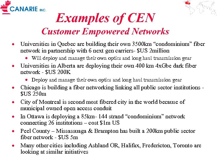 Examples of CEN Customer Empowered Networks · Universities in Quebec are building their own