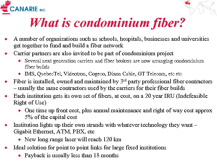 What is condominium fiber? · A number of organizations such as schools, hospitals, businesses