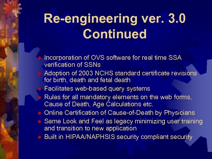 Re-engineering ver. 3. 0 Continued ® ® ® ® Incorporation of OVS software for