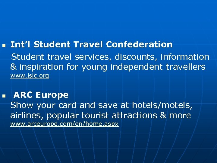 n Int'l Student Travel Confederation Student travel services, discounts, information & inspiration for young