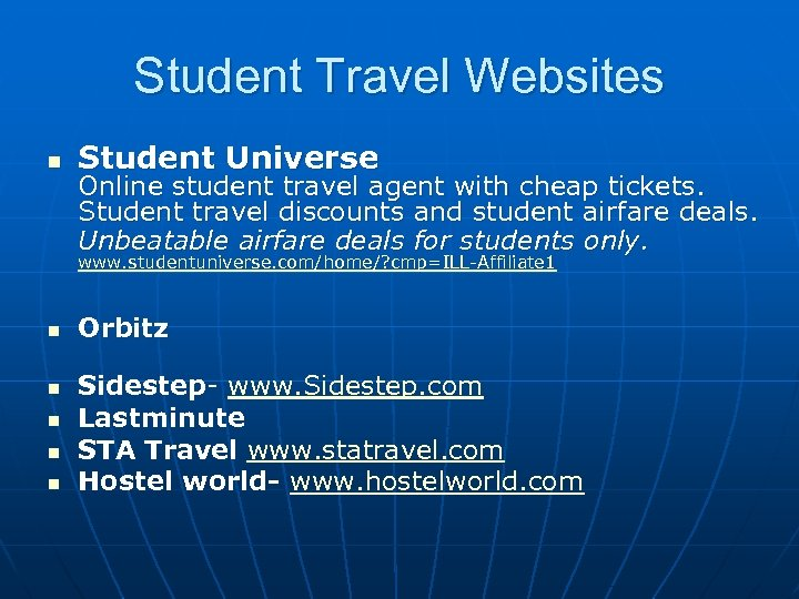 Student Travel Websites n Student Universe Online student travel agent with cheap tickets. Student