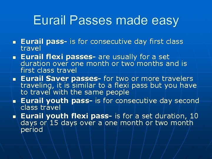 Eurail Passes made easy n n n Eurail pass- is for consecutive day first