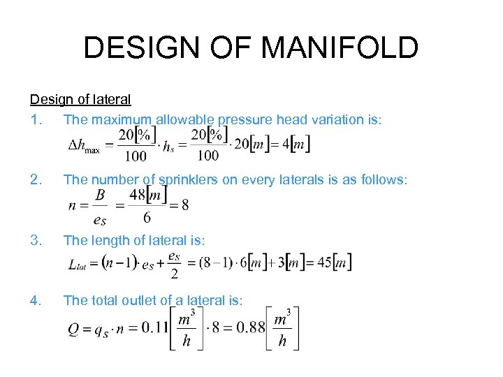 DESIGN OF MANIFOLD Design of lateral 1. The maximum allowable pressure head variation is:
