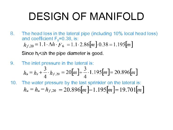 DESIGN OF MANIFOLD 8. The head loss in the lateral pipe (including 10% local