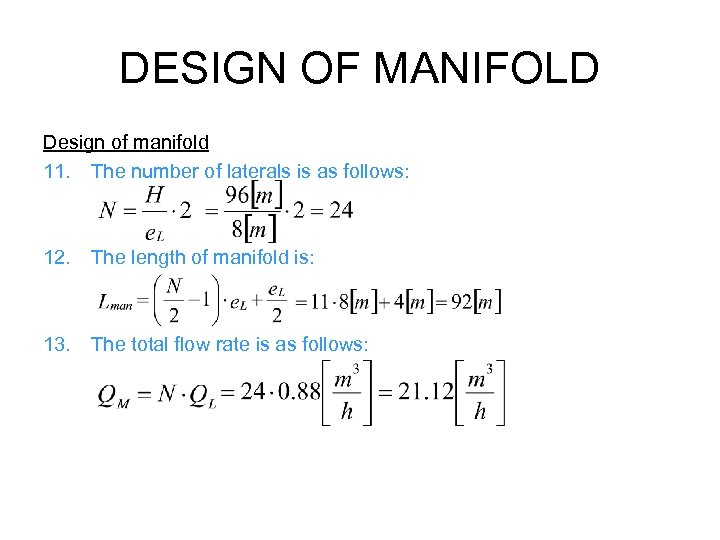 DESIGN OF MANIFOLD Design of manifold 11. The number of laterals is as follows: