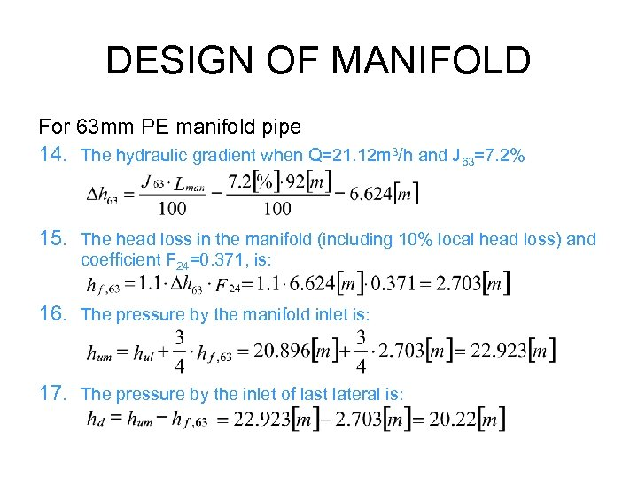 DESIGN OF MANIFOLD For 63 mm PE manifold pipe 14. The hydraulic gradient when