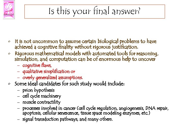 Is this your final answer? • It is not uncommon to assume certain biological