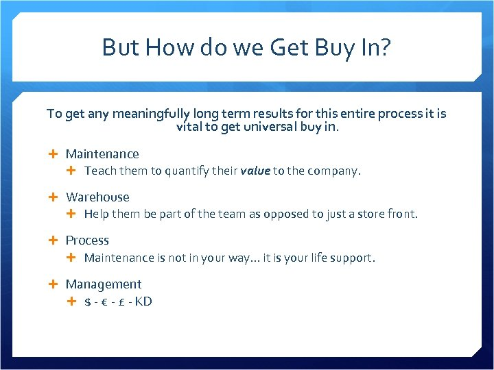 But How do we Get Buy In? To get any meaningfully long term results