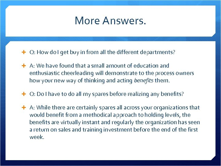 More Answers. Q: How do I get buy in from all the different departments?