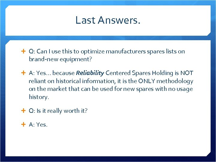 Last Answers. Q: Can I use this to optimize manufacturers spares lists on brand-new