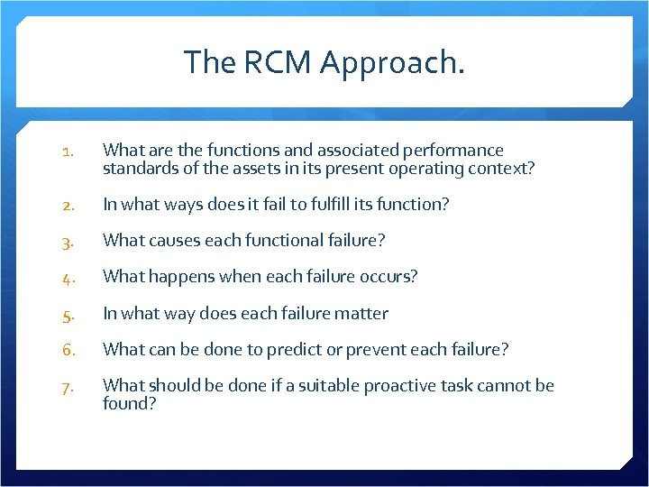 The RCM Approach. 1. What are the functions and associated performance standards of the